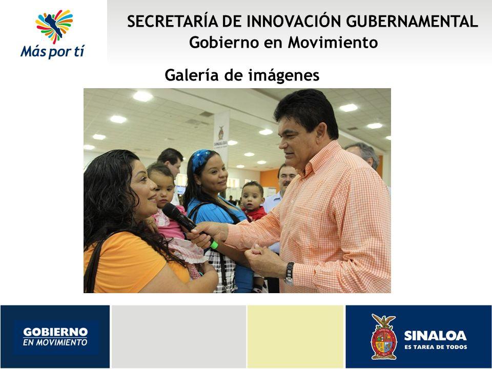 SECRETARÍA DE INNOVACIÓN GUBERNAMENTAL Gobierno en Movimiento Galería de imágenes