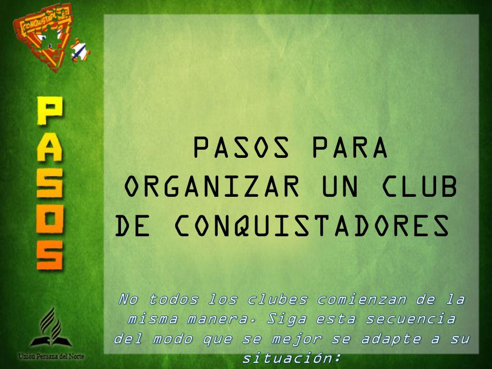 PASOS PARA ORGANIZAR UN CLUB DE CONQUISTADORES