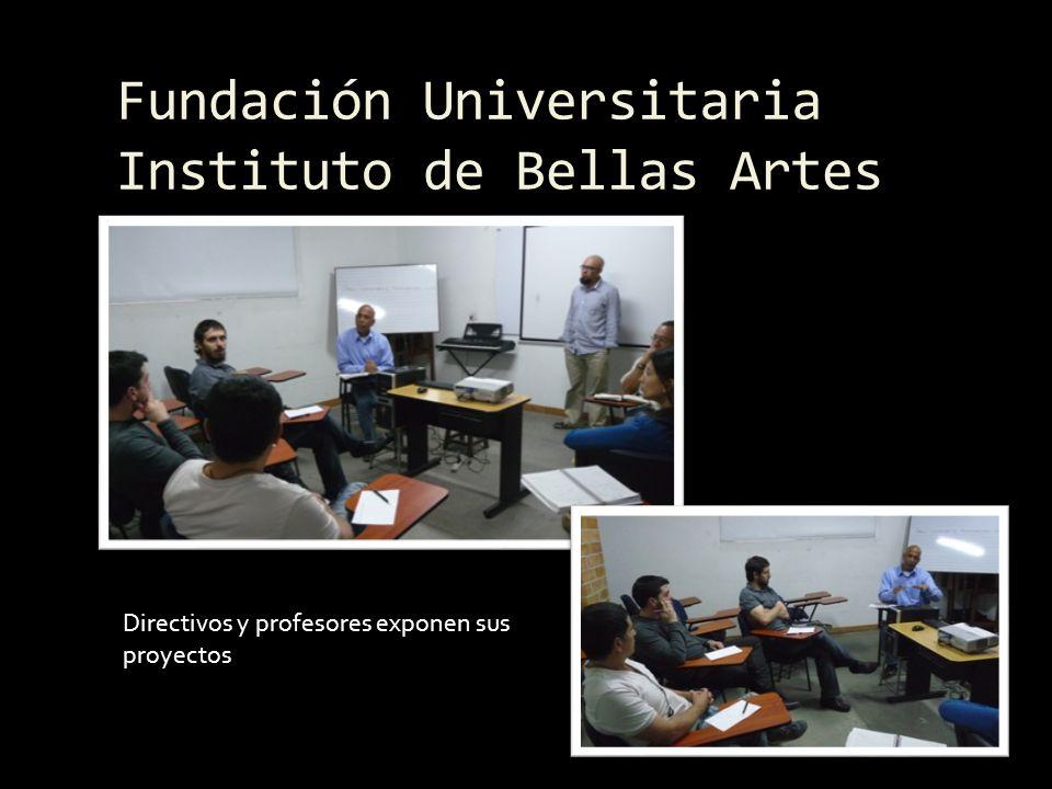 Fundación Universitaria Instituto de Bellas Artes Directivos y profesores exponen sus proyectos