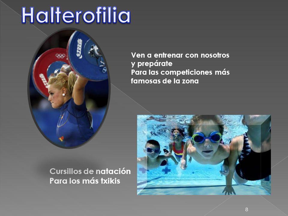 8 Cursillos de natación Para los más txikis Ven a entrenar con nosotros y prepárate Para las competiciones más famosas de la zona
