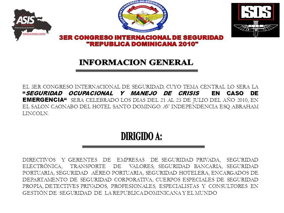 EL 3ER CONGRESO INTERNACIONAL DE SEGURIDAD, CUYO TEMA CENTRAL LO SERA LASEGURIDAD OCUPACIONAL Y MANEJO DE CRISIS EN CASO DE EMERGENCIA SERA CELEBRADO