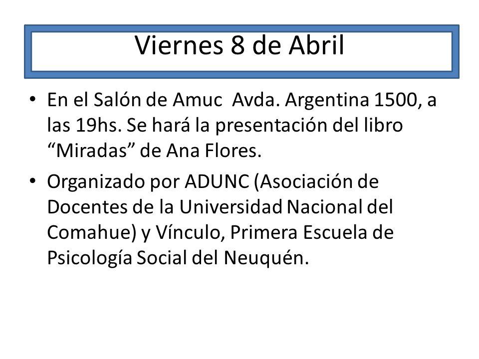 Viernes 8 de Abril En el Salón de Amuc Avda. Argentina 1500, a las 19hs.