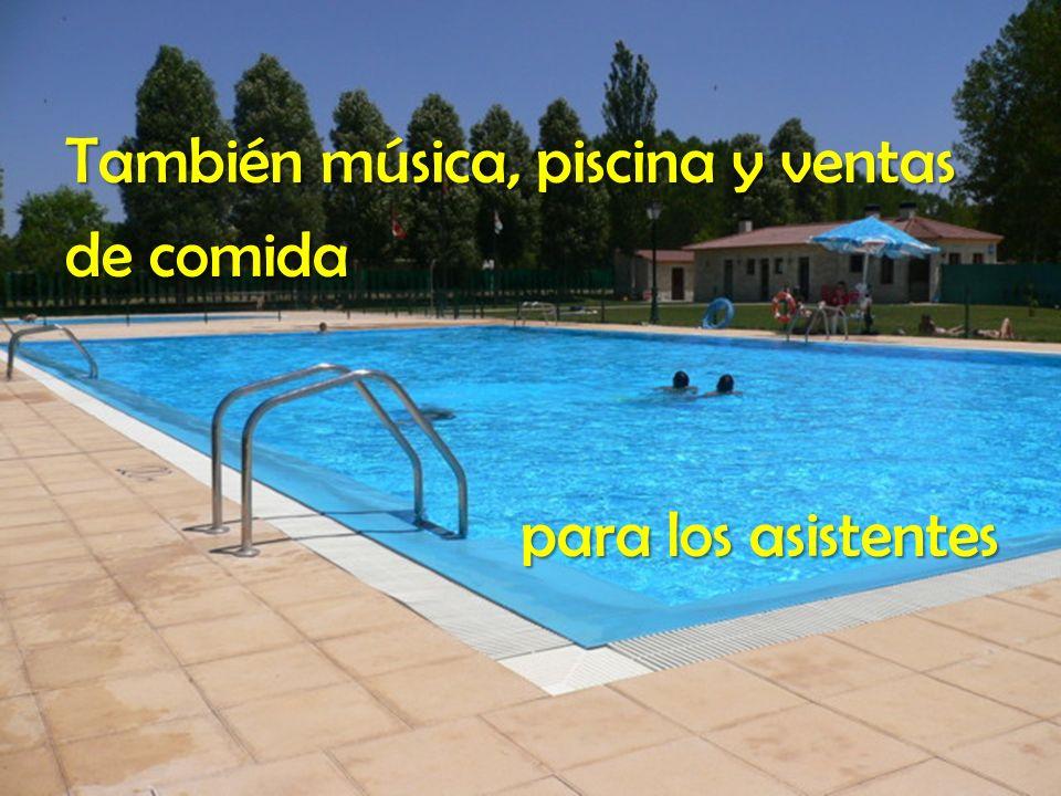 También música, piscina y ventas de comida para los asistentes