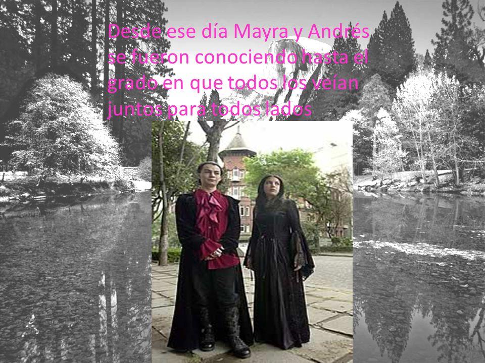 Desde ese día Mayra y Andrés se fueron conociendo hasta el grado en que todos los veían juntos para todos lados