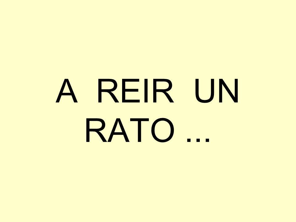 A REIR UN RATO...