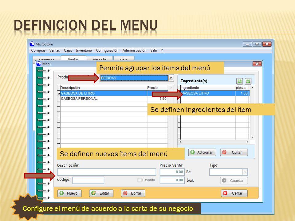 Permite agrupar los items del menú Se definen nuevos ítems del menú Se definen ingredientes del ítem Configure el menú de acuerdo a la carta de su neg