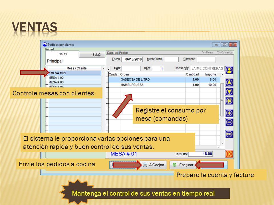 Mantenga el control de sus ventas en tiempo real Controle mesas con clientes Registre el consumo por mesa (comandas) El sistema le proporciona varias