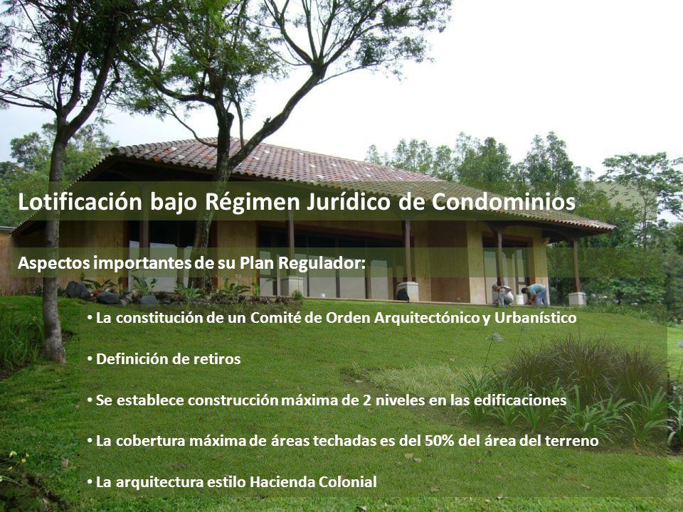 Lotificación bajo Régimen Jurídico de Condominios La constitución de un Comité de Orden Arquitectónico y Urbanístico Definición de retiros Se establec
