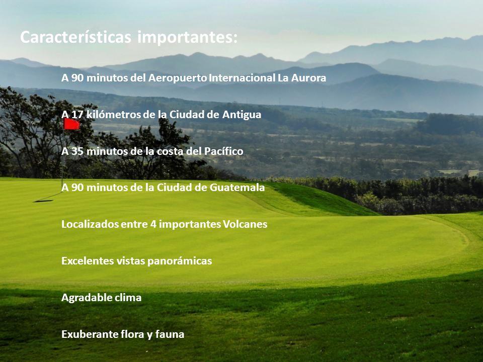 Características importantes: A 90 minutos del Aeropuerto Internacional La Aurora A 17 kilómetros de la Ciudad de Antigua A 35 minutos de la costa del
