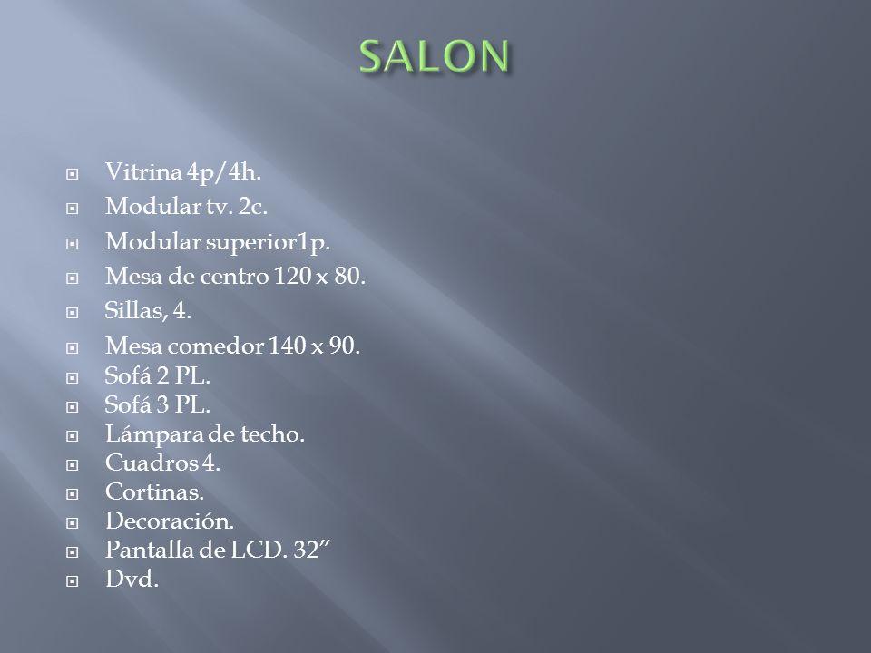 Vitrina 4p/4h. Modular tv. 2c. Modular superior1p. Mesa de centro 120 x 80. Sillas, 4. Mesa comedor 140 x 90. Sofá 2 PL. Sofá 3 PL. Lámpara de techo.
