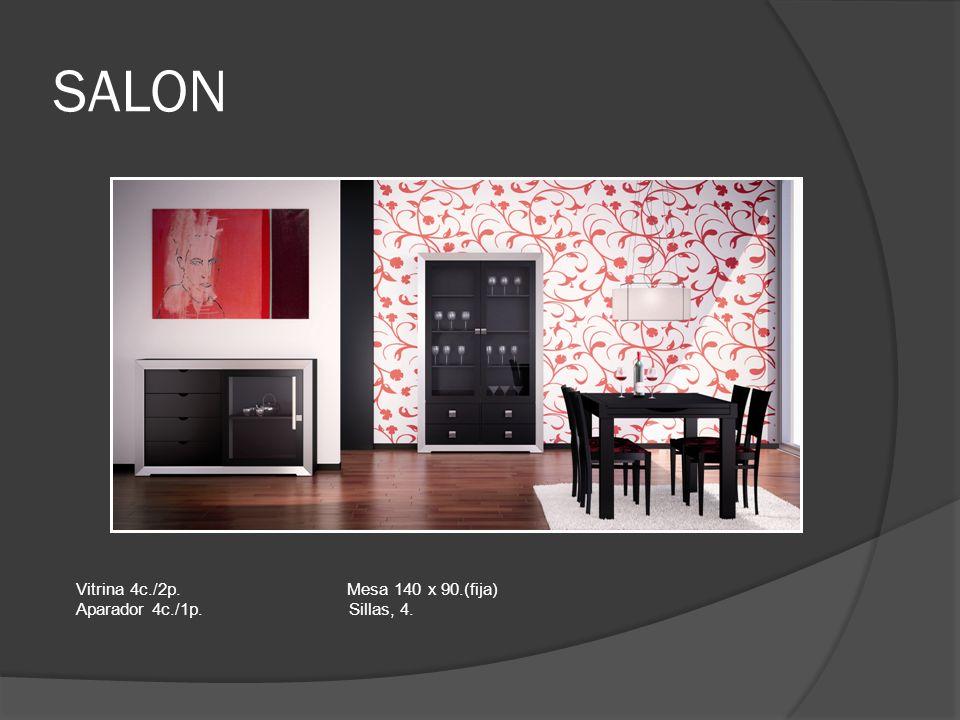 SALON Vitrina 4c./2p. Mesa 140 x 90.(fija) Aparador 4c./1p. Sillas, 4.