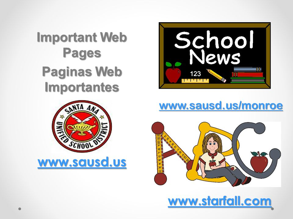 www.sausd.us/monroe Important Web Pages Paginas Web Importantes www.sausd.us www.starfall.com