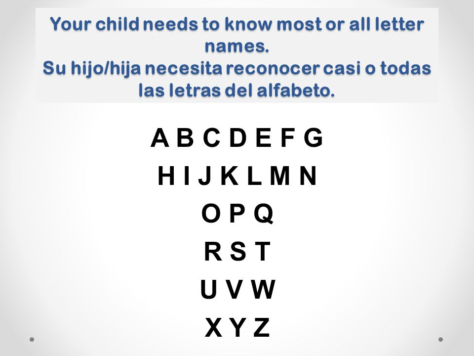 Your child needs to know most or all letter names.