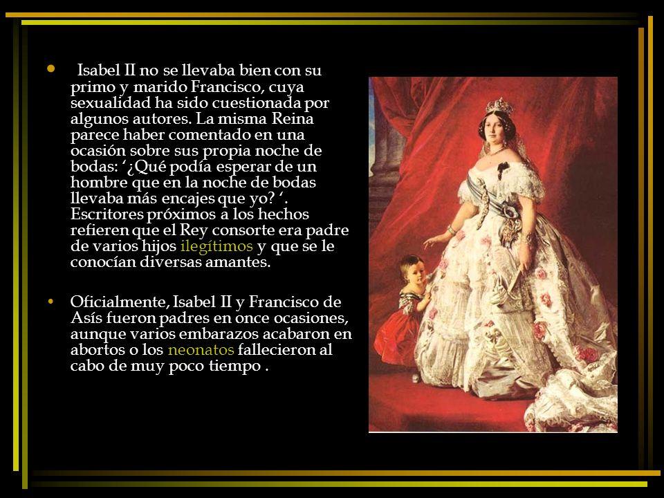 Isabel II no se llevaba bien con su primo y marido Francisco, cuya sexualidad ha sido cuestionada por algunos autores. La misma Reina parece haber com