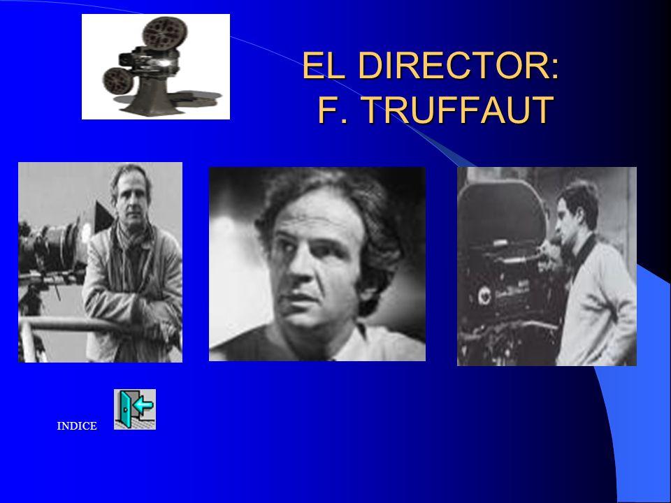 EL DIRECTOR: F. TRUFFAUT INDICE