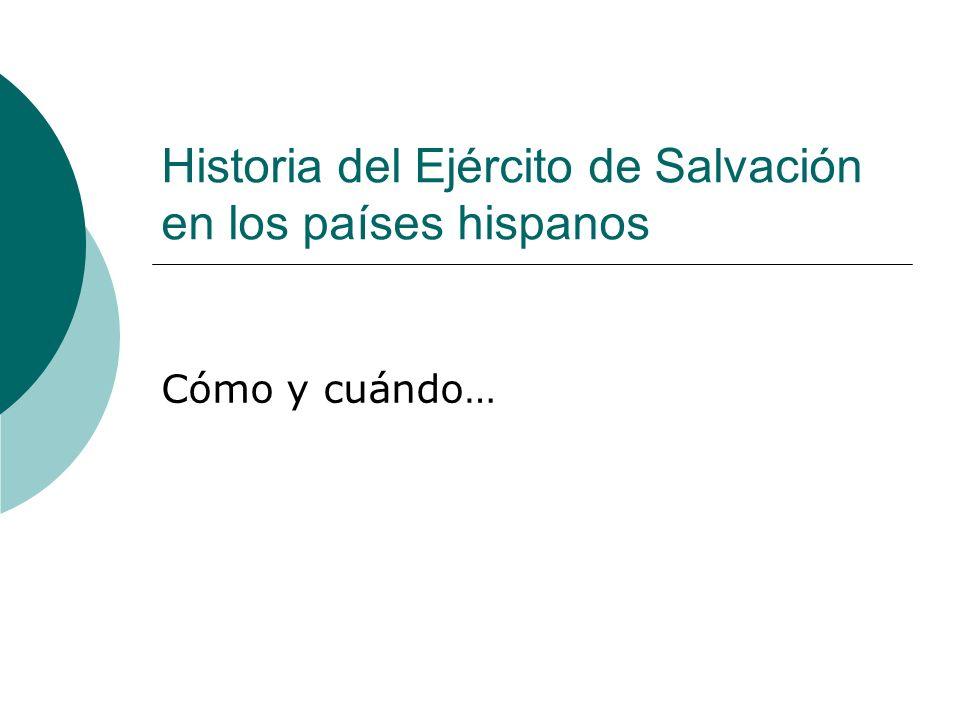 Historia del Ejército de Salvación en los países hispanos Cómo y cuándo…