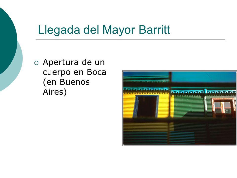 Llegada del Mayor Barritt Apertura de un cuerpo en Boca (en Buenos Aires)