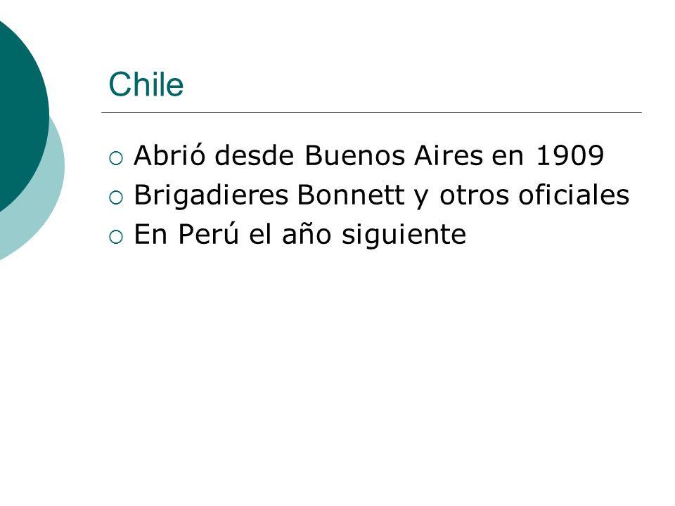 Chile Abrió desde Buenos Aires en 1909 Brigadieres Bonnett y otros oficiales En Perú el año siguiente