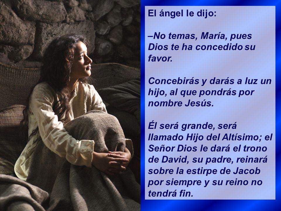 Evangelio de San Lucas, 1, 16 Envió Dios al ángel Gabriel a una ciudad de Galilea llamada Nazaret, a una joven prometida a un hombre llamado José, de la estirpe de David; el nombre de la joven era María.