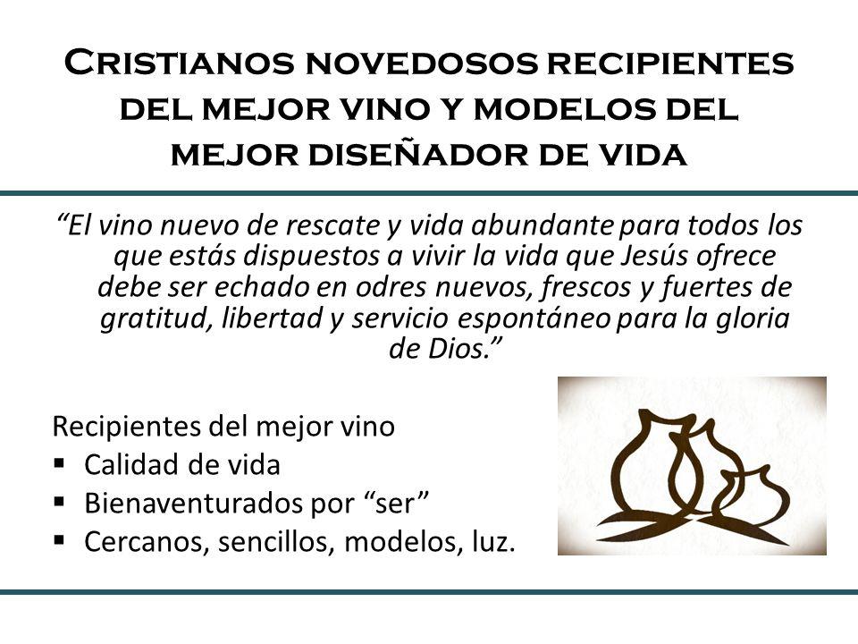 Cristianos novedosos recipientes del mejor vino y modelos del mejor diseñador de vida El vino nuevo de rescate y vida abundante para todos los que est