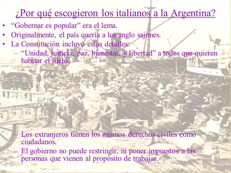 ¿Por qué escogieron los italianos a la Argentina.Gobernar es popular era el lema.