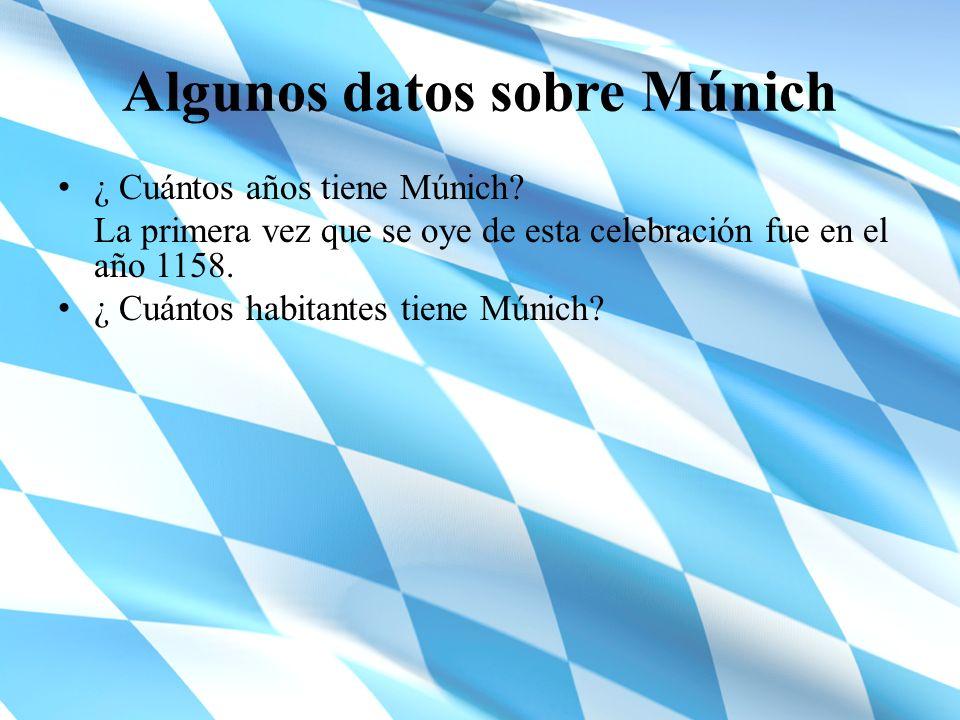 Algunos datos sobre Múnich ¿ Cuántos años tiene Múnich? La primera vez que se oye de esta celebración fue en el año 1158. ¿ Cuántos habitantes tiene M