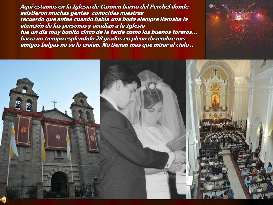 Aquí estamos en la Iglesia de Carmen barrio del Perchel donde asistieron muchas gentes conocidas nuestras recuerdo que antes cuando había una boda sie