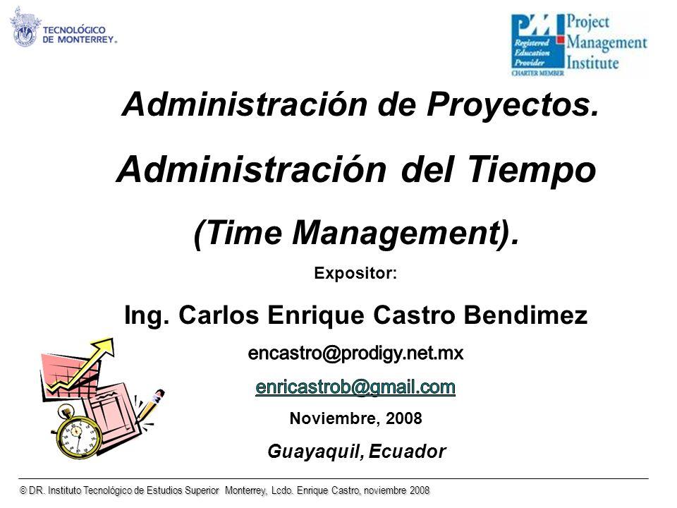 © DR. Instituto Tecnológico de Estudios Superior Monterrey, Lcdo. Enrique Castro, noviembre 2008