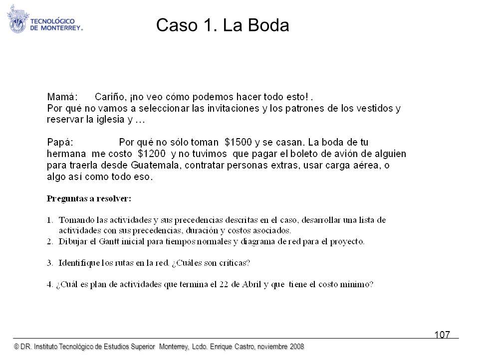 © DR. Instituto Tecnológico de Estudios Superior Monterrey, Lcdo. Enrique Castro, noviembre 2008 107 Caso 1. La Boda