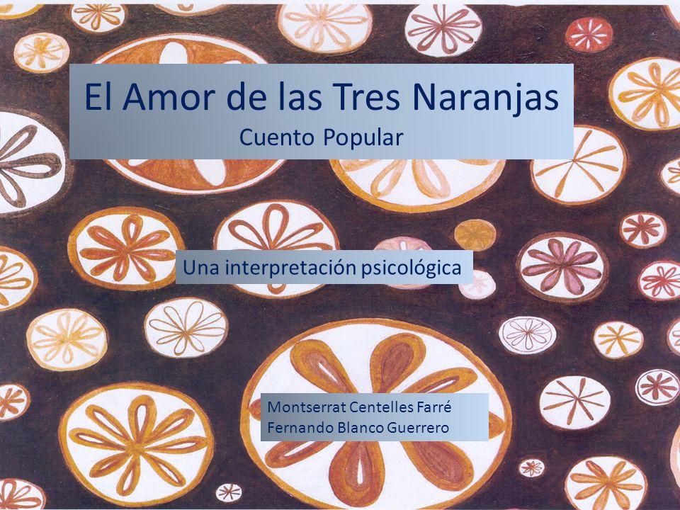 El Amor de las Tres Naranjas Cuento Popular Montserrat Centelles Farré Fernando Blanco Guerrero Una interpretación psicológica