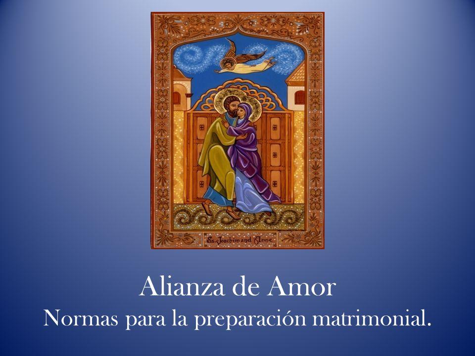 Alianza de Amor Normas para la preparación matrimonial.