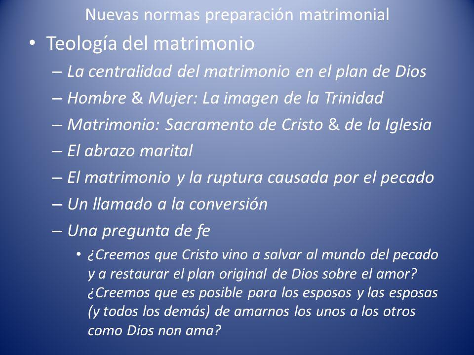 Nuevas normas preparación matrimonial Teología del matrimonio – La centralidad del matrimonio en el plan de Dios – Hombre & Mujer: La imagen de la Tri