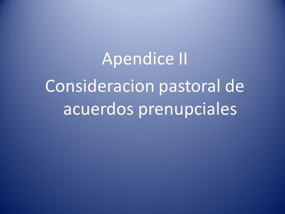 Apendice II Consideracion pastoral de acuerdos prenupciales
