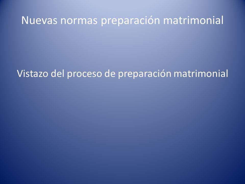 Nuevas normas preparación matrimonial Vistazo del proceso de preparación matrimonial
