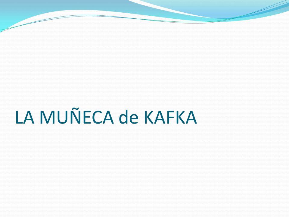 LA MUÑECA de KAFKA