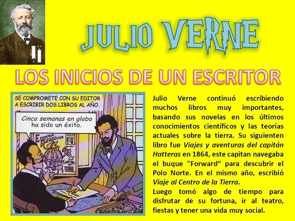 Julio Verne continuó escribiendo muchos libros muy importantes, basando sus novelas en los últimos conocimientos científicos y las teorías actuales sobre la tierra.