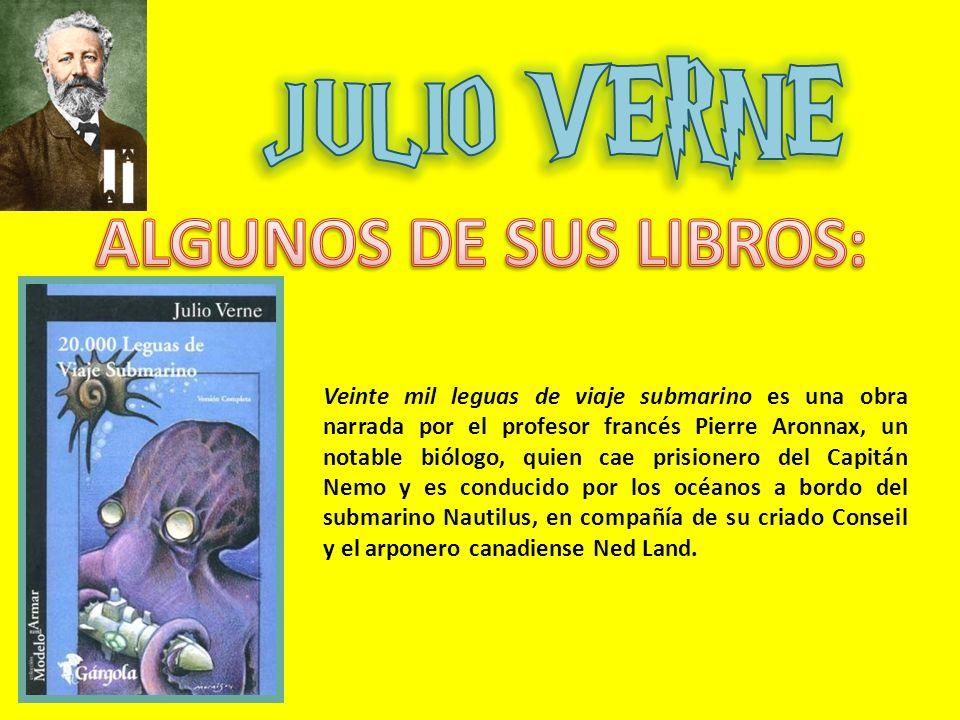 Veinte mil leguas de viaje submarino es una obra narrada por el profesor francés Pierre Aronnax, un notable biólogo, quien cae prisionero del Capitán Nemo y es conducido por los océanos a bordo del submarino Nautilus, en compañía de su criado Conseil y el arponero canadiense Ned Land.