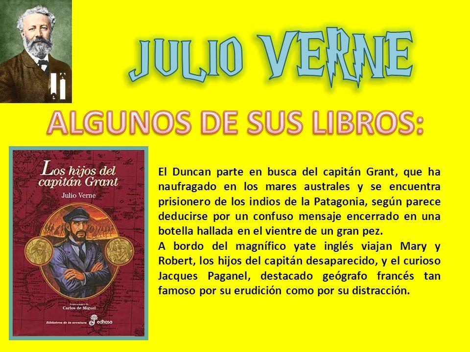 El Duncan parte en busca del capitán Grant, que ha naufragado en los mares australes y se encuentra prisionero de los indios de la Patagonia, según pa