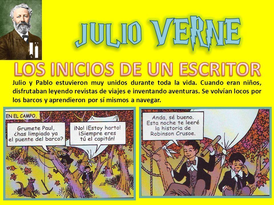 Julio y Pablo estuvieron muy unidos durante toda la vida. Cuando eran niños, disfrutaban leyendo revistas de viajes e inventando aventuras. Se volvían
