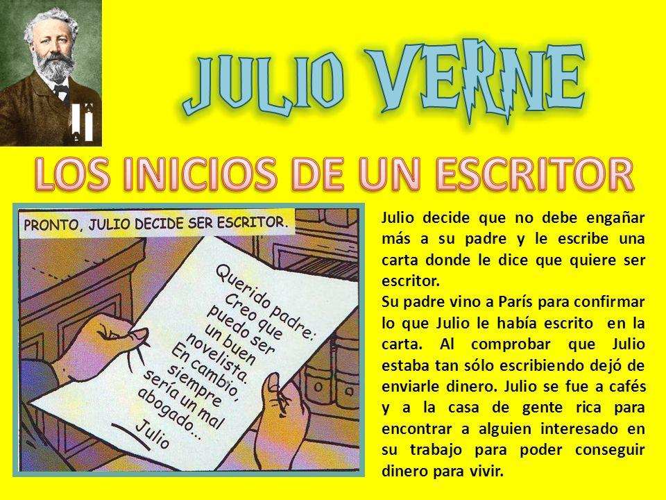 Julio decide que no debe engañar más a su padre y le escribe una carta donde le dice que quiere ser escritor.