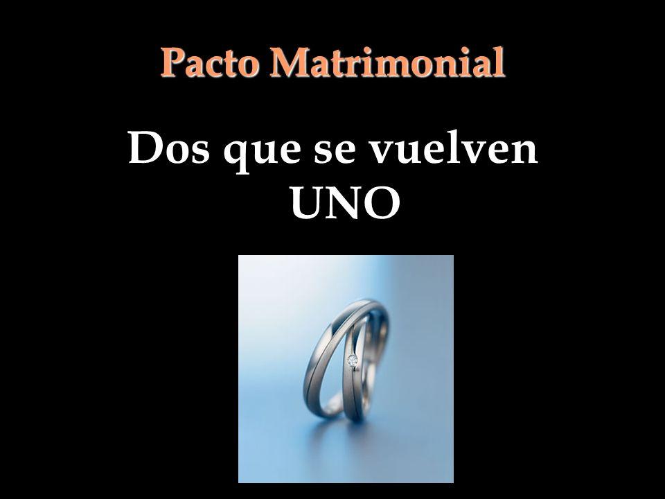Pacto Matrimonial Dos que se vuelven UNO