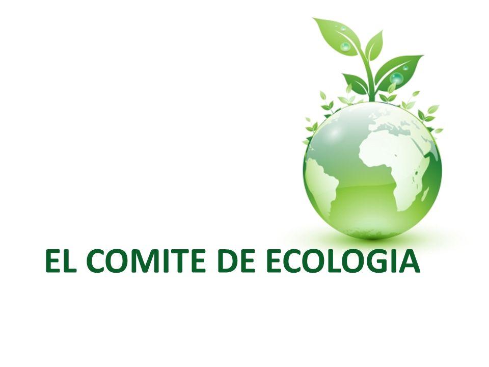 EL COMITE DE ECOLOGIA