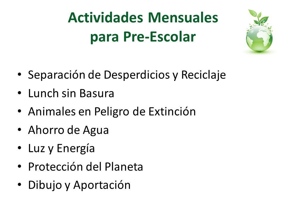 Actividades Mensuales para Pre-Escolar Separación de Desperdicios y Reciclaje Lunch sin Basura Animales en Peligro de Extinción Ahorro de Agua Luz y E