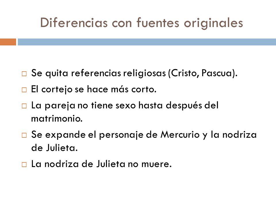 Diferencias con fuentes originales Se quita referencias religiosas (Cristo, Pascua). El cortejo se hace más corto. La pareja no tiene sexo hasta despu