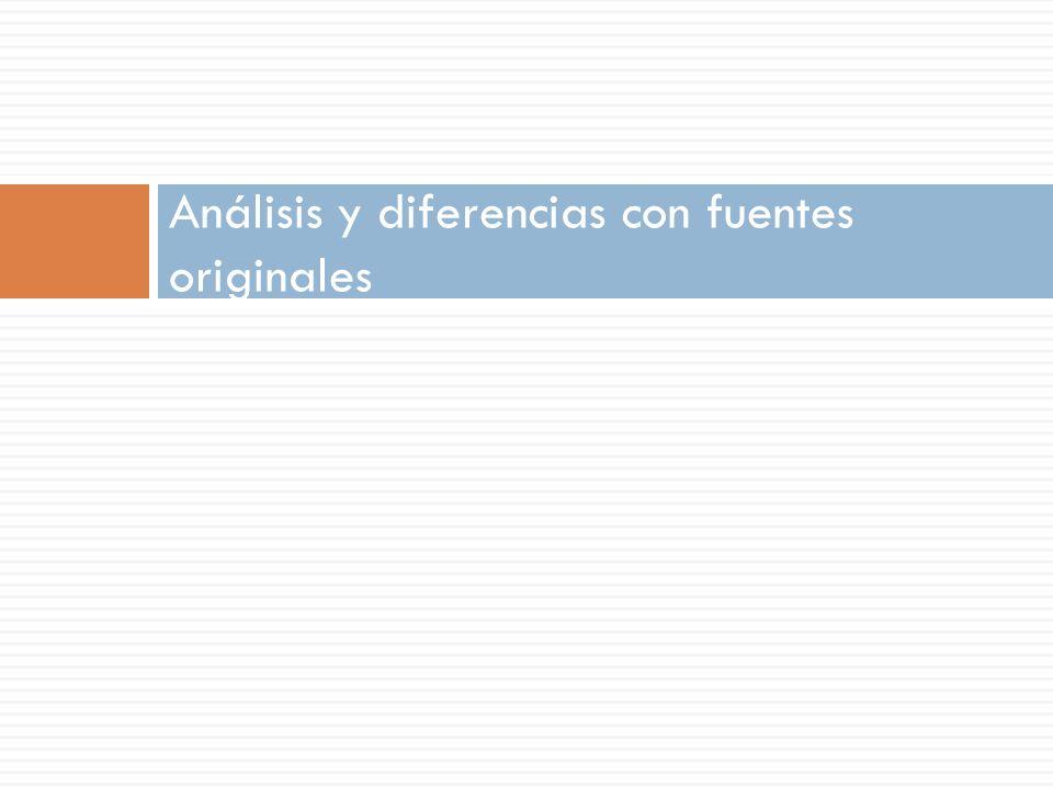 Análisis y diferencias con fuentes originales