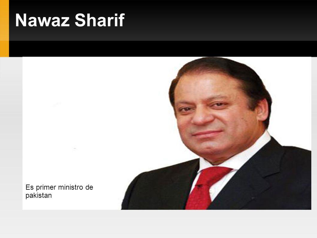 Nawaz Sharif Es primer ministro de pakistan