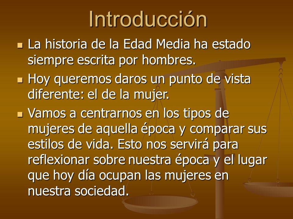 Introducción La historia de la Edad Media ha estado siempre escrita por hombres. La historia de la Edad Media ha estado siempre escrita por hombres. H