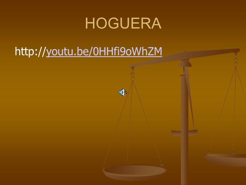 HOGUERA http://youtu.be/0HHfi9oWhZMyoutu.be/0HHfi9oWhZM