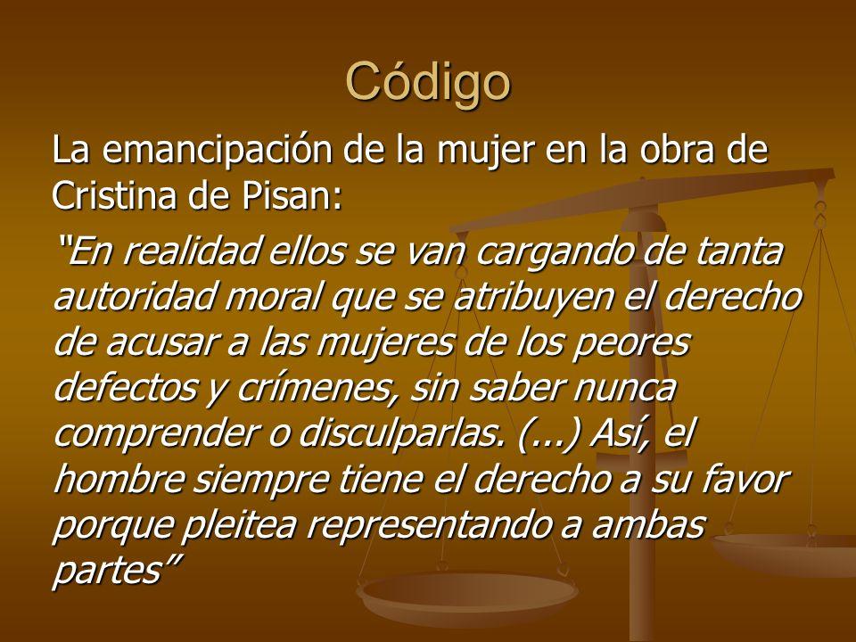 Código La emancipación de la mujer en la obra de Cristina de Pisan: En realidad ellos se van cargando de tanta autoridad moral que se atribuyen el der