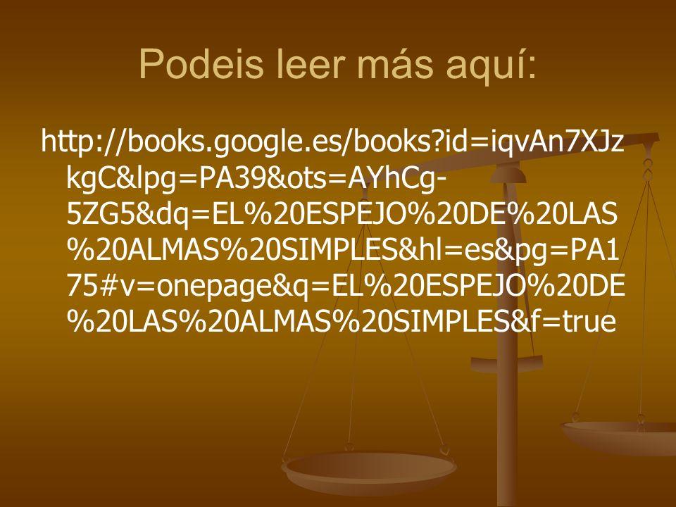 Podeis leer más aquí: http://books.google.es/books?id=iqvAn7XJz kgC&lpg=PA39&ots=AYhCg- 5ZG5&dq=EL%20ESPEJO%20DE%20LAS %20ALMAS%20SIMPLES&hl=es&pg=PA1